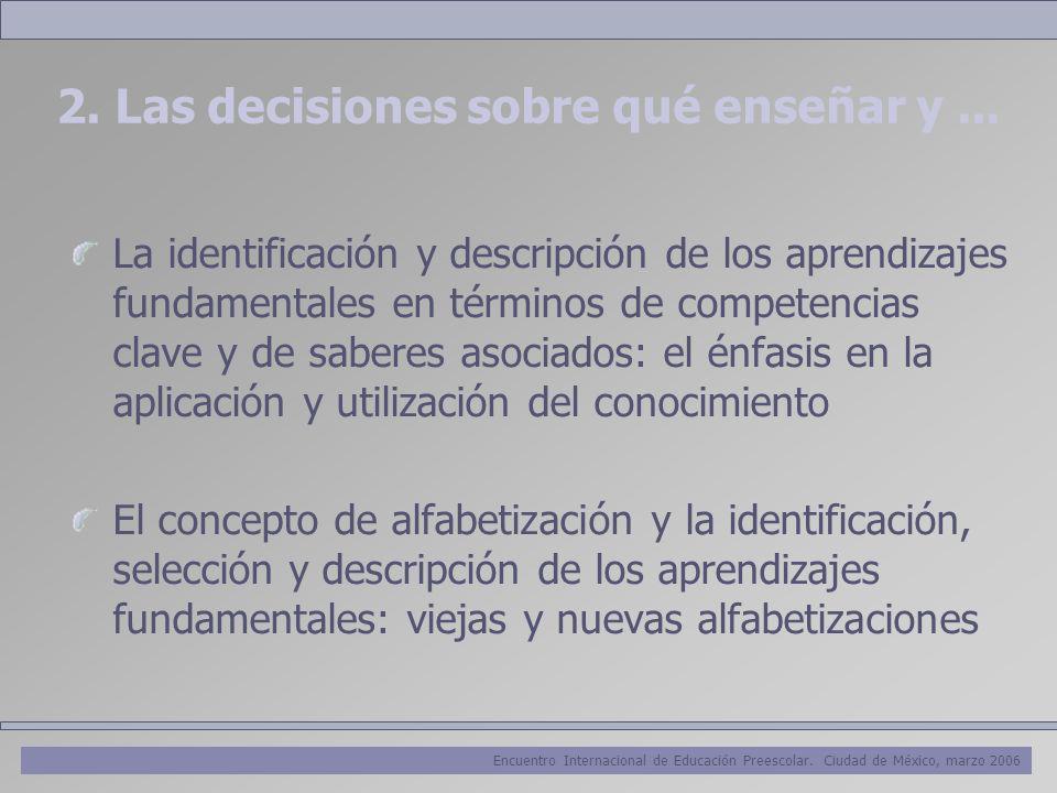 Encuentro Internacional de Educación Preescolar. Ciudad de México, marzo 2006 2. Las decisiones sobre qué enseñar y... La identificación y descripción