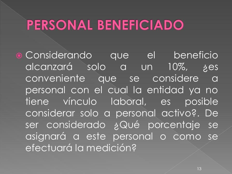 Considerando que el beneficio alcanzará solo a un 10%, ¿es conveniente que se considere a personal con el cual la entidad ya no tiene vínculo laboral, es posible considerar solo a personal activo?.