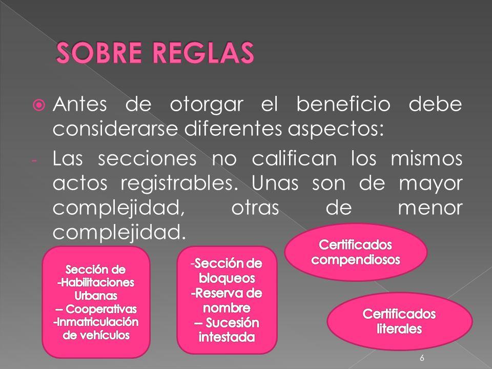 Antes de otorgar el beneficio debe considerarse diferentes aspectos: - Las secciones no califican los mismos actos registrables.