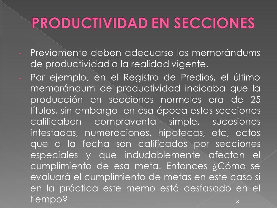 - Previamente deben adecuarse los memorándums de productividad a la realidad vigente.