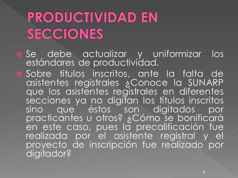 Se debe actualizar y uniformizar los estándares de productividad.