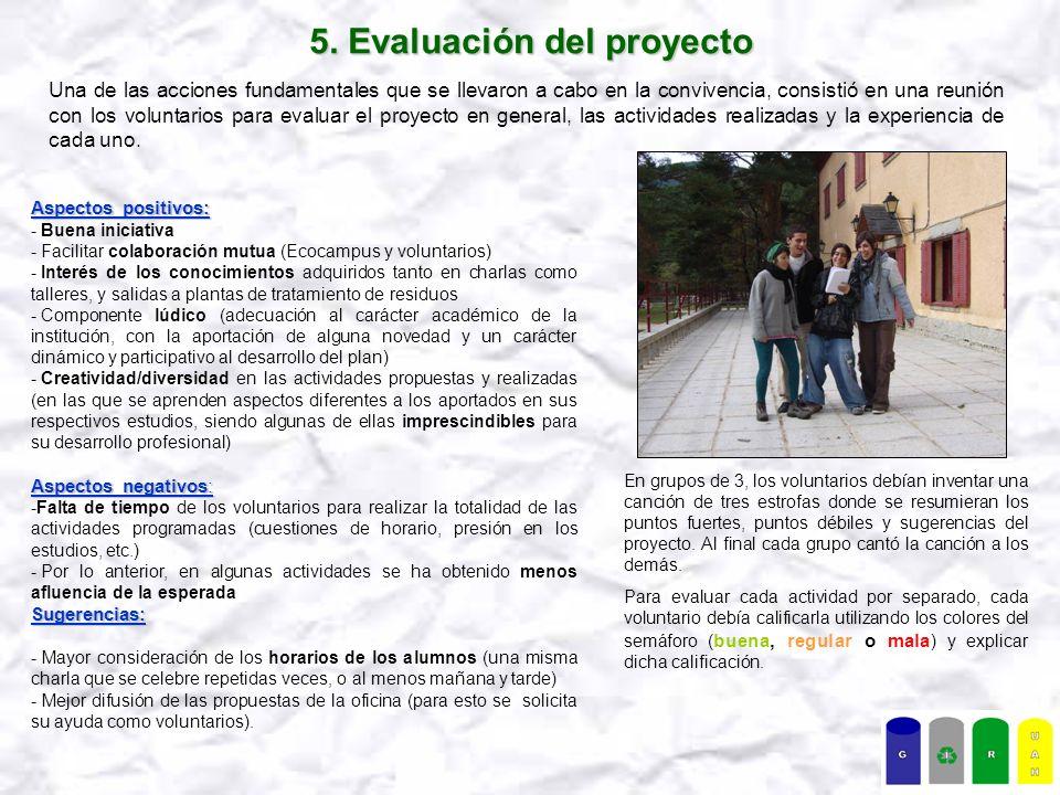 5. Evaluación del proyecto Una de las acciones fundamentales que se llevaron a cabo en la convivencia, consistió en una reunión con los voluntarios pa