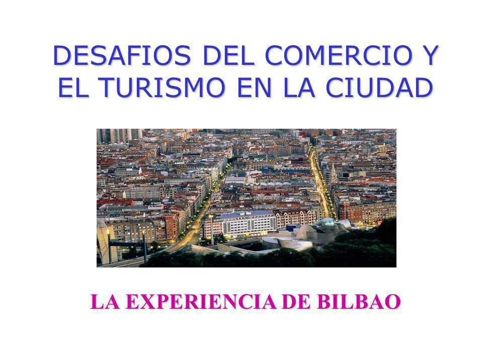 DESAFIOS DEL COMERCIO Y EL TURISMO EN LA CIUDAD LA EXPERIENCIA DE BILBAO