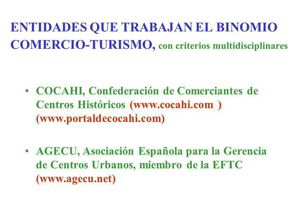 ENTIDADES QUE TRABAJAN EL BINOMIO COMERCIO-TURISMO, con criterios multidisciplinares COCAHI, Confederación de Comerciantes de Centros Históricos (www.