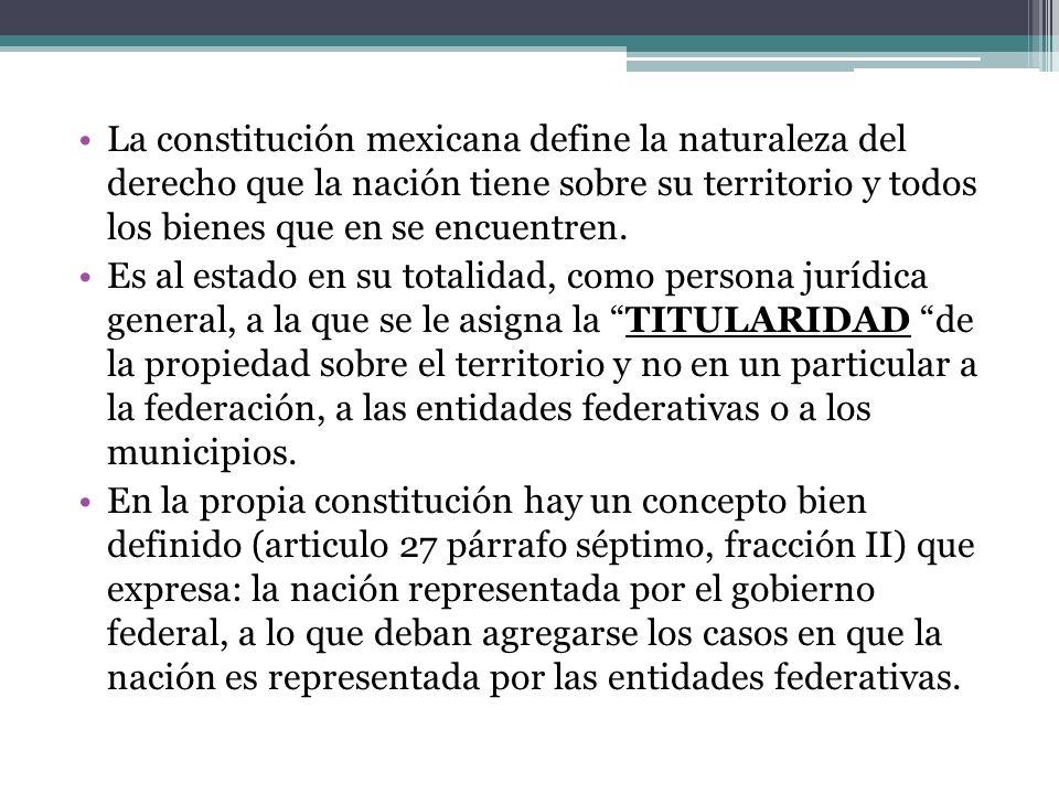 En el artículo 27, párrafo primero de la constitución reconoce: la propiedad de las tierras y aguas comprendidas dentro de los limites del territorio nacional, corresponde originariamente a la nación, la cual ha tenido y tiene el derecho de transmitir el dominio de ellas a los particulares, constituyendo la propiedad privada.