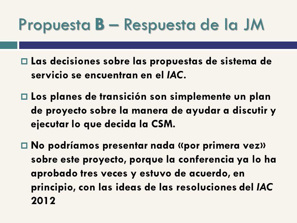 Propuesta B – Respuesta de la JM Las decisiones sobre las propuestas de sistema de servicio se encuentran en el IAC.