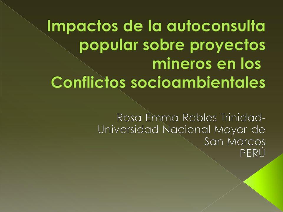 Analizar los impactos de las auto- consultas populares impulsadas por los actores sociales locales para el cuestionamiento de la actividad minera en las zonas de conflictividad social