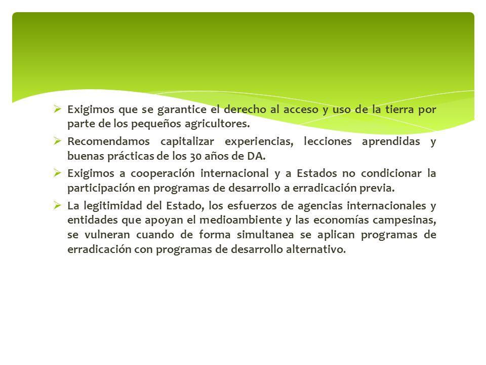 Exigimos que se garantice el derecho al acceso y uso de la tierra por parte de los pequeños agricultores.