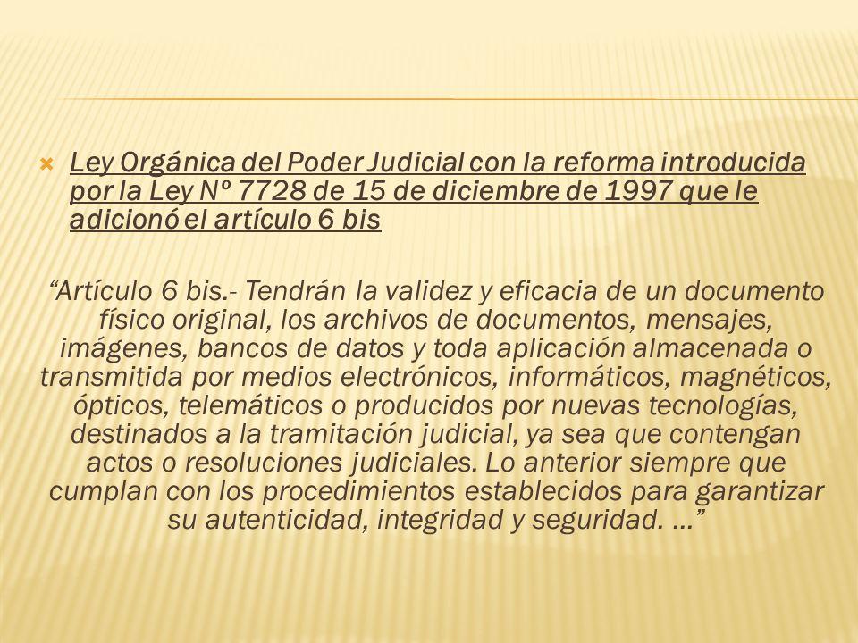 Ley Orgánica del Poder Judicial con la reforma introducida por la Ley Nº 7728 de 15 de diciembre de 1997 que le adicionó el artículo 6 bis Artículo 6