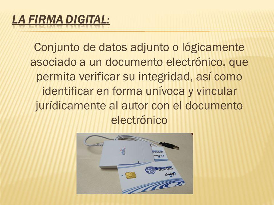 Conjunto de datos adjunto o lógicamente asociado a un documento electrónico, que permita verificar su integridad, así como identificar en forma unívoc