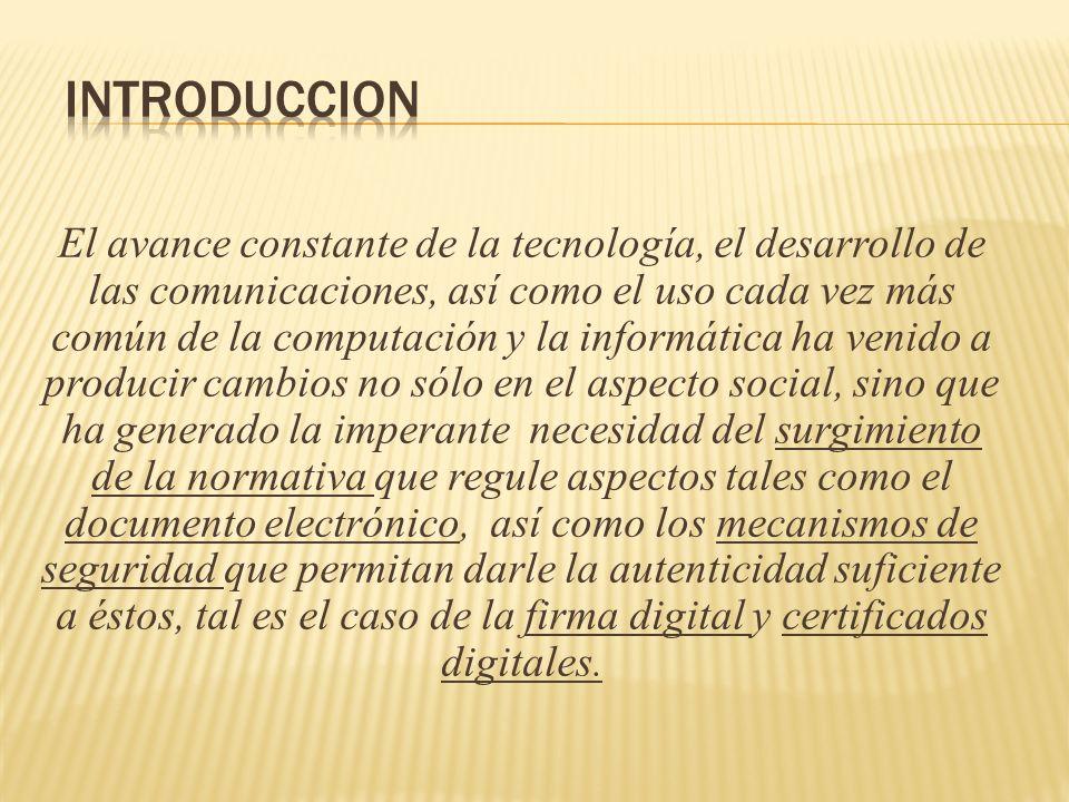 El avance constante de la tecnología, el desarrollo de las comunicaciones, así como el uso cada vez más común de la computación y la informática ha ve