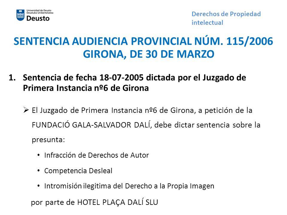 SENTENCIA AUDIENCIA PROVINCIAL NÚM. 115/2006 GIRONA, DE 30 DE MARZO 1.Sentencia de fecha 18-07-2005 dictada por el Juzgado de Primera Instancia nº6 de