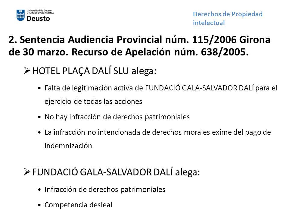 2. Sentencia Audiencia Provincial núm. 115/2006 Girona de 30 marzo. Recurso de Apelación núm. 638/2005. HOTEL PLAÇA DALÍ SLU alega: Falta de legitimac
