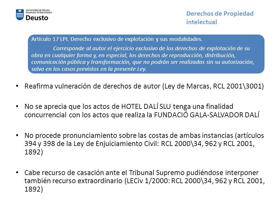 Reafirma vulneración de derechos de autor (Ley de Marcas, RCL 2001\3001) No se aprecia que los actos de HOTEL DALÍ SLU tenga una finalidad concurrenci