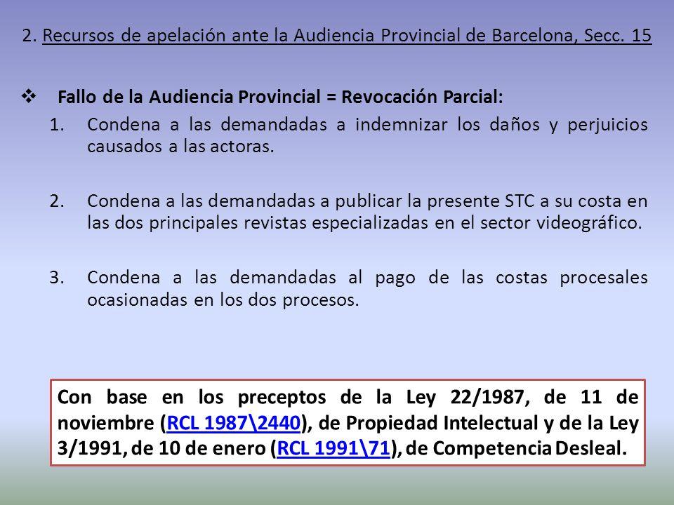 Fallo de la Audiencia Provincial = Revocación Parcial: 1.Condena a las demandadas a indemnizar los daños y perjuicios causados a las actoras. 2.Conden