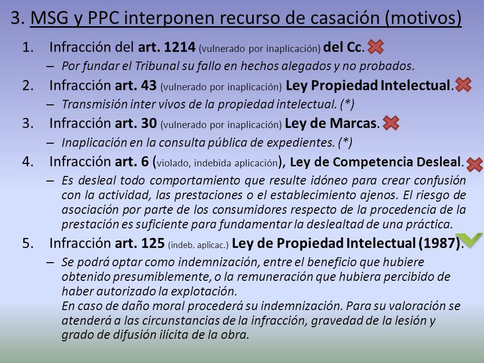 3. MSG y PPC interponen recurso de casación (motivos) 1.Infracción del art. 1214 (vulnerado por inaplicación) del Cc. – Por fundar el Tribunal su fall