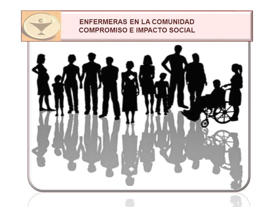 ENFERMERAS EN LA COMUNIDAD COMPROMISO E IMPACTO SOCIAL