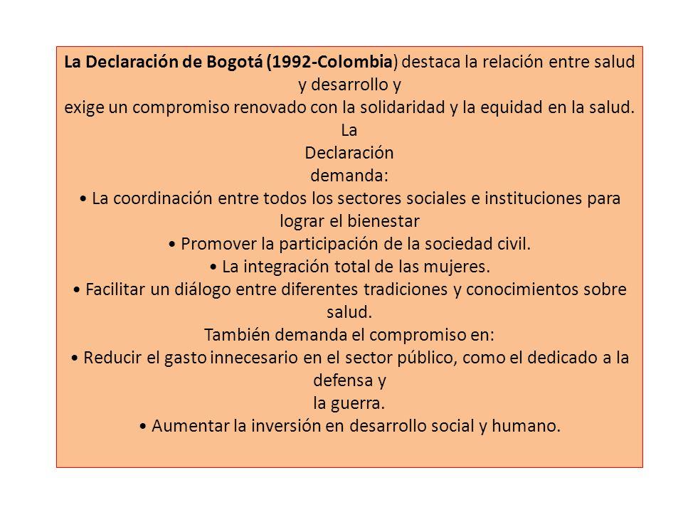 La Declaración de Bogotá (1992-Colombia) destaca la relación entre salud y desarrollo y exige un compromiso renovado con la solidaridad y la equidad e