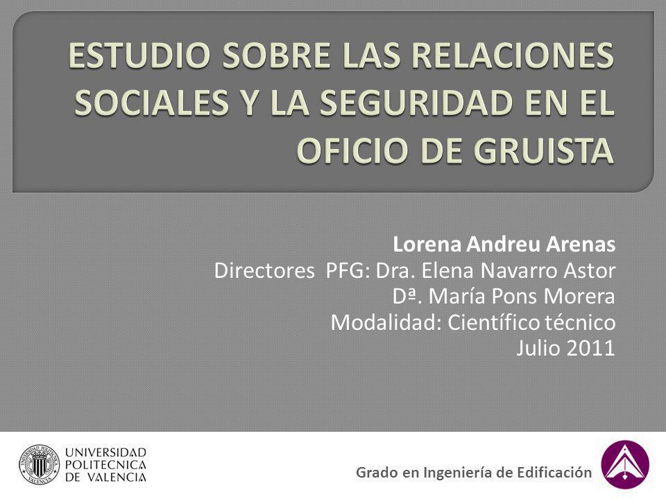 Lorena Andreu Arenas Directores PFG: Dra. Elena Navarro Astor Dª. María Pons Morera Modalidad: Científico técnico Julio 2011 Grado en Ingeniería de Ed