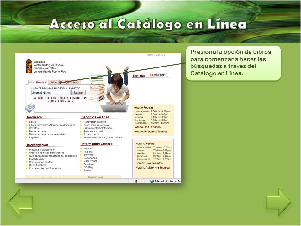 Presiona la opción de Libros para comenzar a hacer las búsquedas a través del Catálogo en Línea.