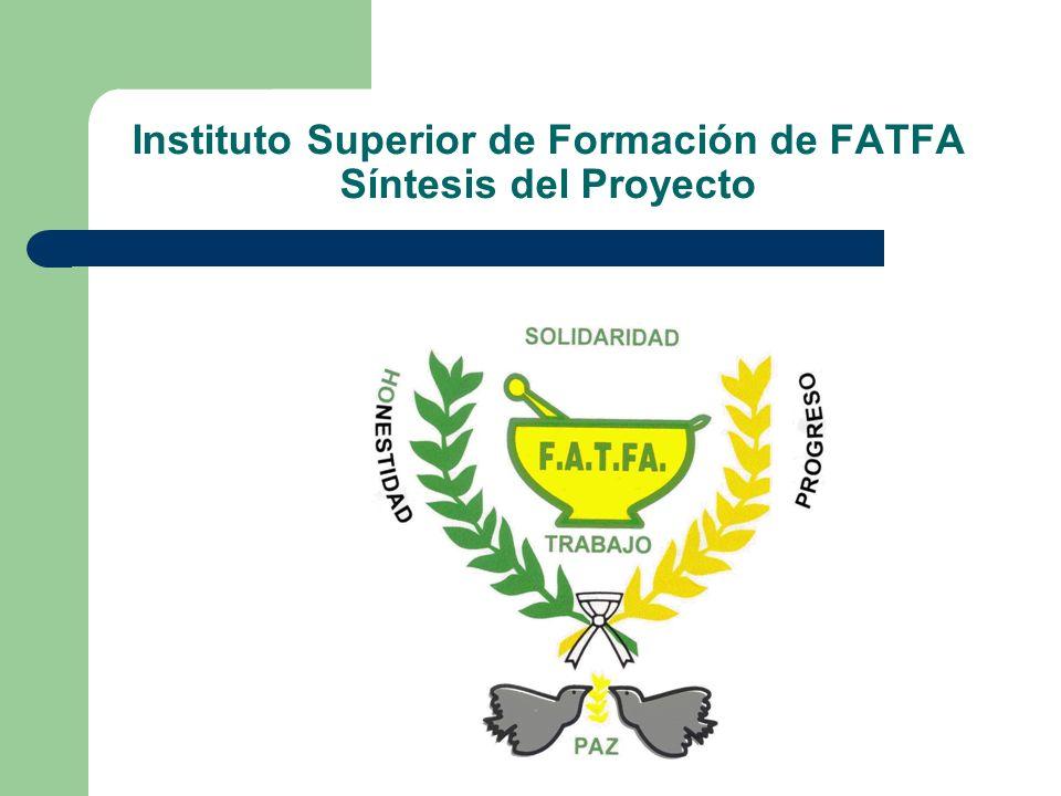 Instituto Superior de Formación de FATFA Síntesis del Proyecto