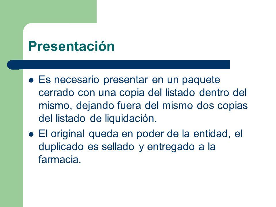 Presentación Es necesario presentar en un paquete cerrado con una copia del listado dentro del mismo, dejando fuera del mismo dos copias del listado de liquidación.