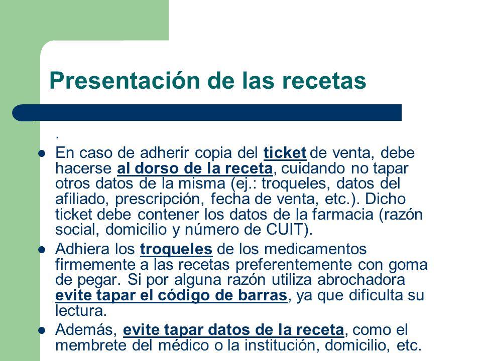 Presentación de las recetas Siempre debe adjuntar a las recetas el troquel tradicional (con el número de identificación que le asigna el Ministerio de Salud y Acción Social de la Nación), junto al código de barras, si éste existiera.