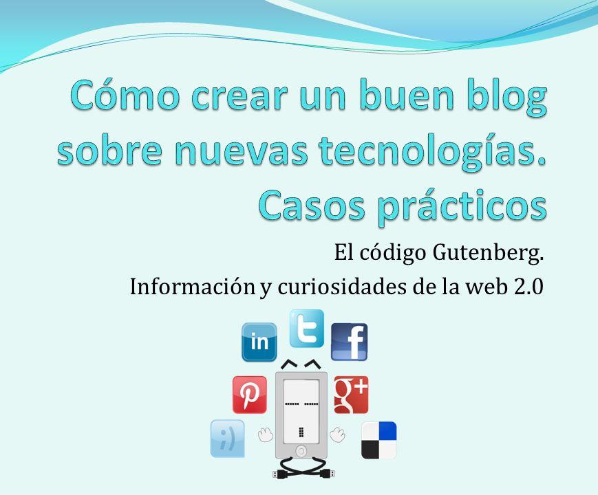El código Gutenberg. Información y curiosidades de la web 2.0