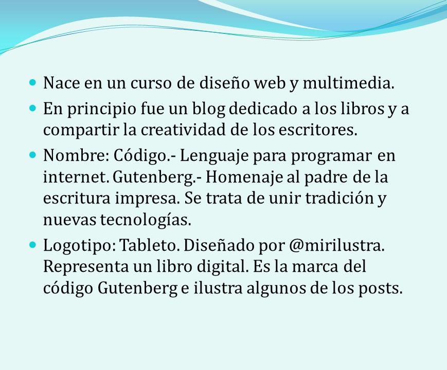 Nace en un curso de diseño web y multimedia.