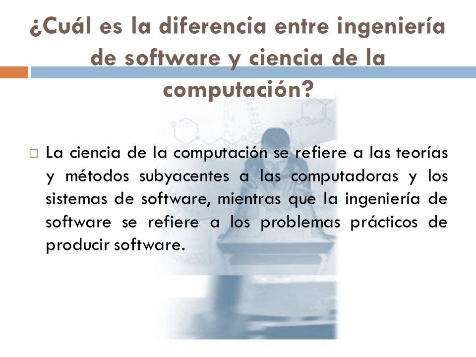 ¿Cuál es la diferencia entre ingeniería de software y ciencia de la computación? La ciencia de la computación se refiere a las teorías y métodos subya