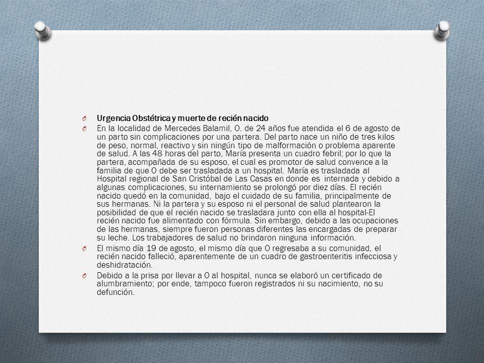 O Urgencia Obstétrica y muerte de recién nacido O En la localidad de Mercedes Balamil, O.