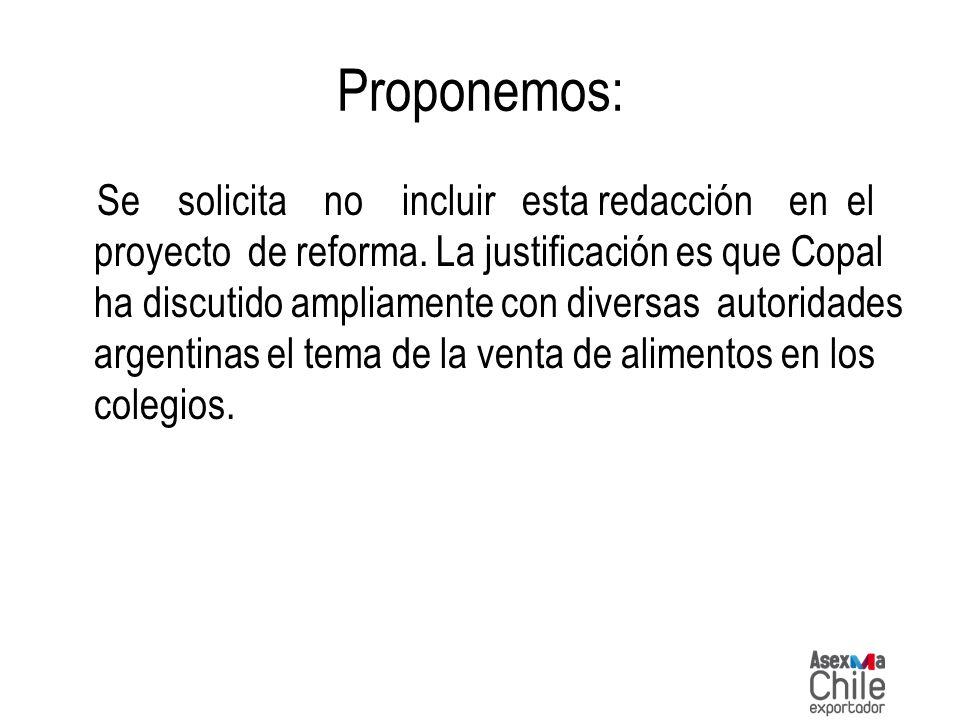 Proponemos: Se solicita no incluir esta redacción en el proyecto de reforma. La justificación es que Copal ha discutido ampliamente con diversas autor