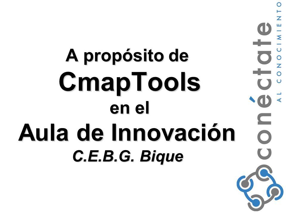 A propósito de CmapTools en el Aula de Innovación C.E.B.G. Bique