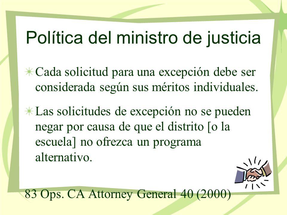 Política del ministro de justicia Cada solicitud para una excepción debe ser considerada según sus méritos individuales.