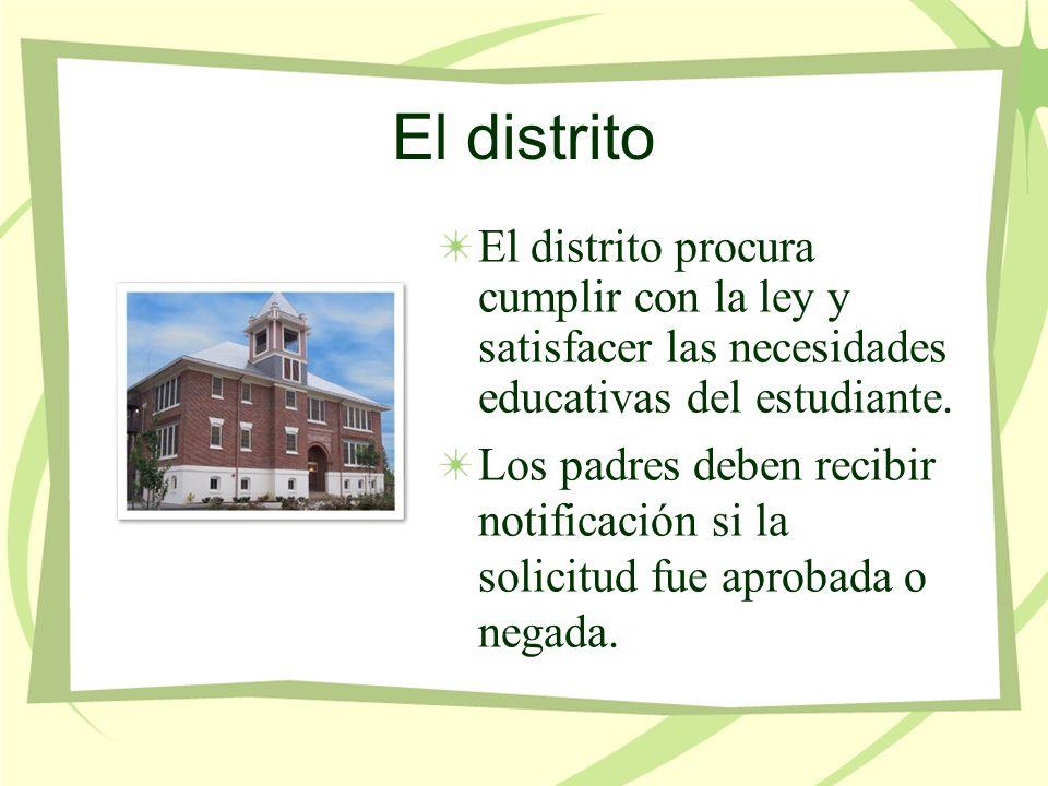 El distrito El distrito procura cumplir con la ley y satisfacer las necesidades educativas del estudiante.