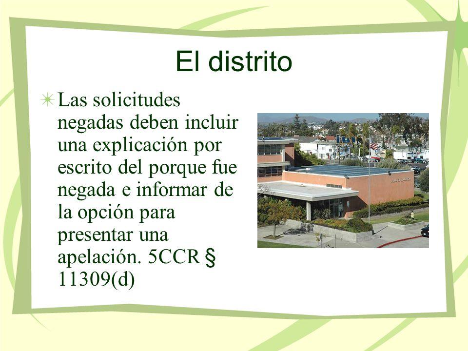El distrito Las solicitudes negadas deben incluir una explicación por escrito del porque fue negada e informar de la opción para presentar una apelación.