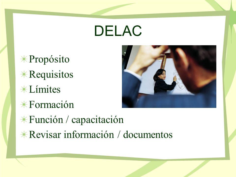 DELAC Propósito Requisitos Límites Formación Función / capacitación Revisar información / documentos