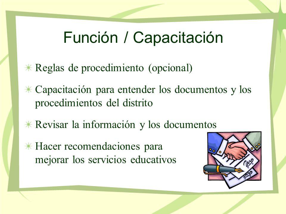 Función / Capacitación Reglas de procedimiento (opcional) Capacitación para entender los documentos y los procedimientos del distrito Revisar la información y los documentos Hacer recomendaciones para mejorar los servicios educativos
