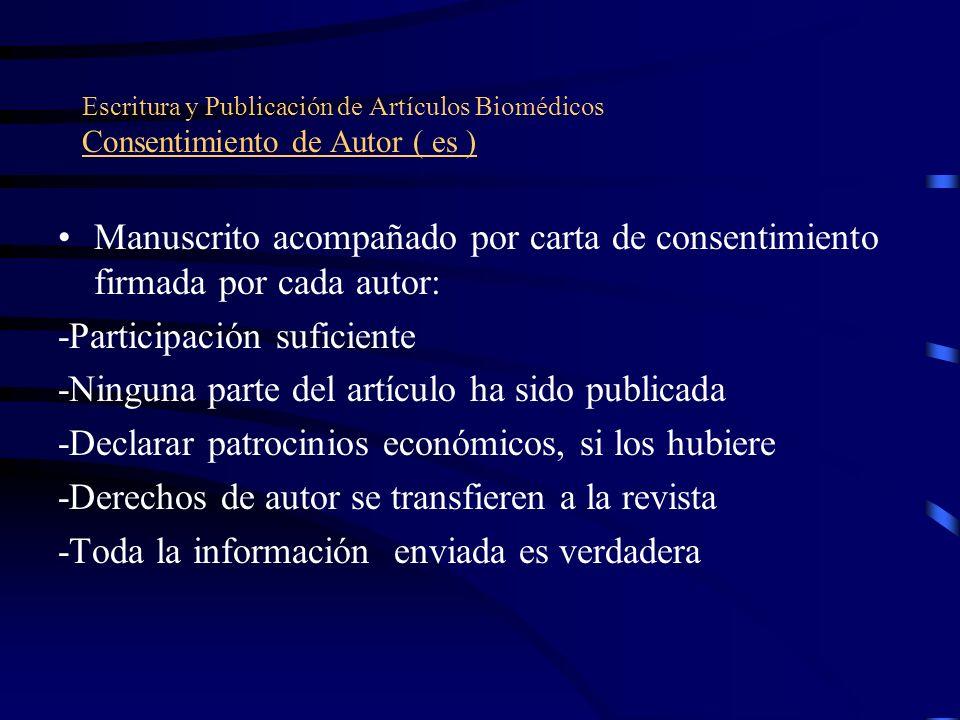 Escritura y Publicación de Artículos Biomédicos Consentimiento de Autor ( es ) Manuscrito acompañado por carta de consentimiento firmada por cada auto