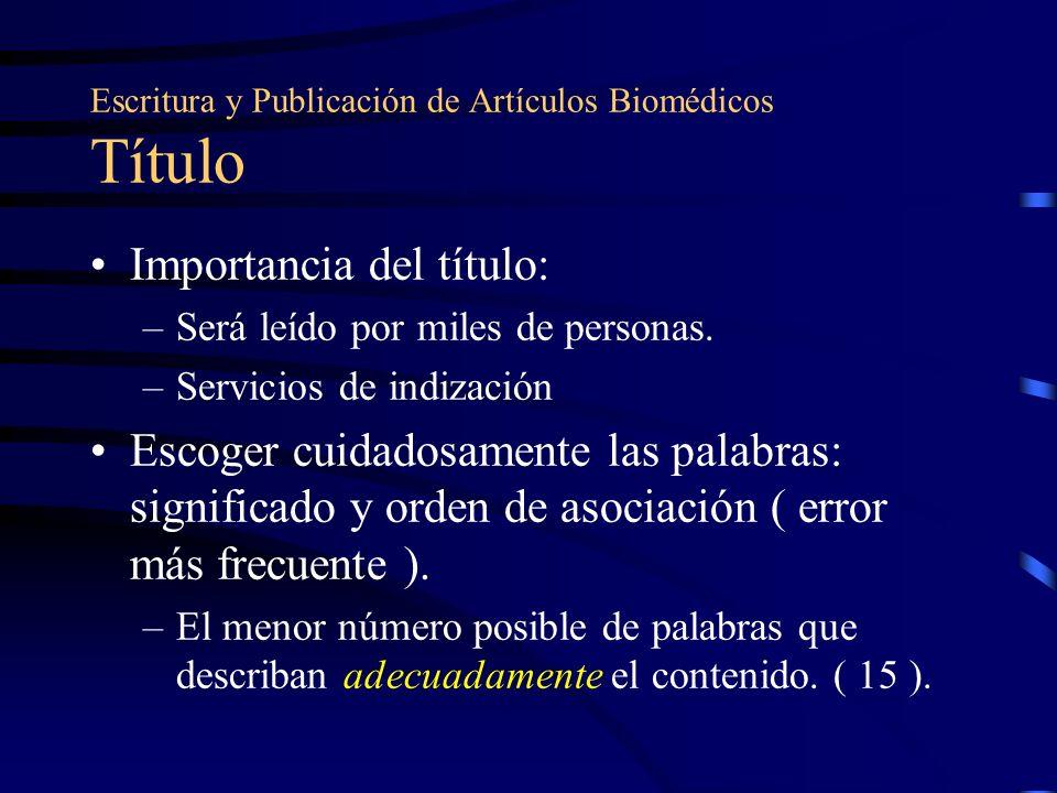 Escritura y Publicación de Artículos Biomédicos Autoría No justifica la autoría: –La sola participación en la adquisición de fondos o en la colección de datos.