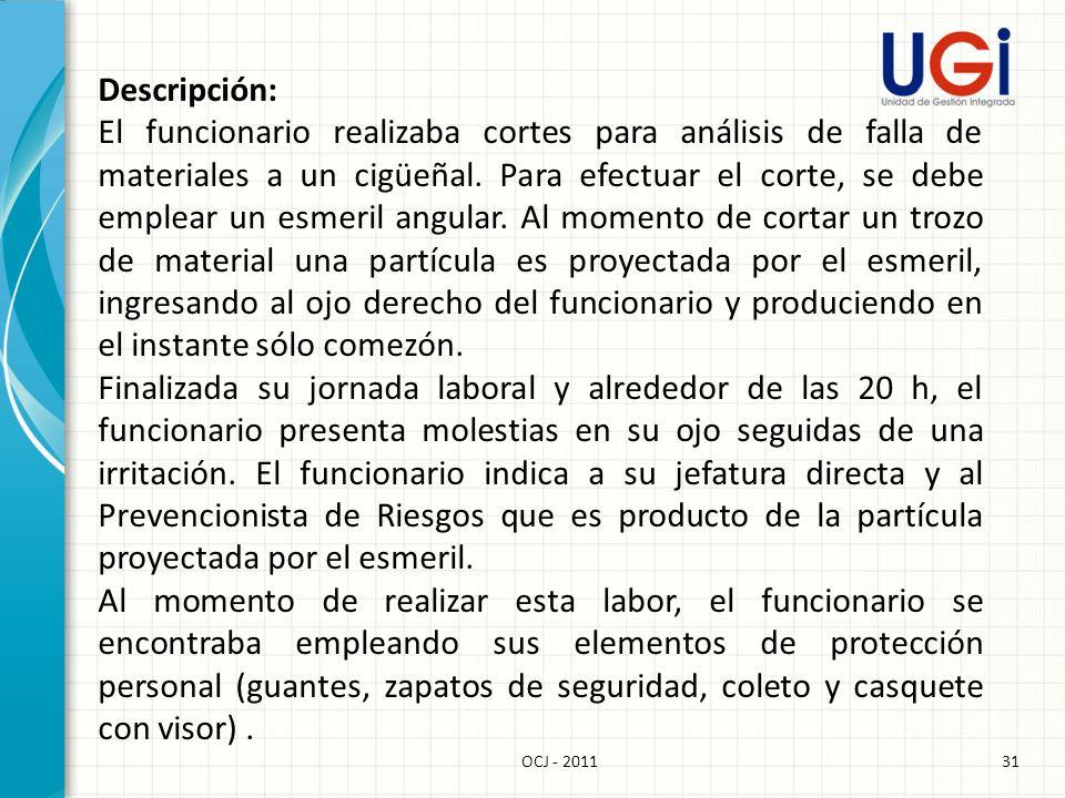 31OCJ - 2011 Descripción: El funcionario realizaba cortes para análisis de falla de materiales a un cigüeñal. Para efectuar el corte, se debe emplear