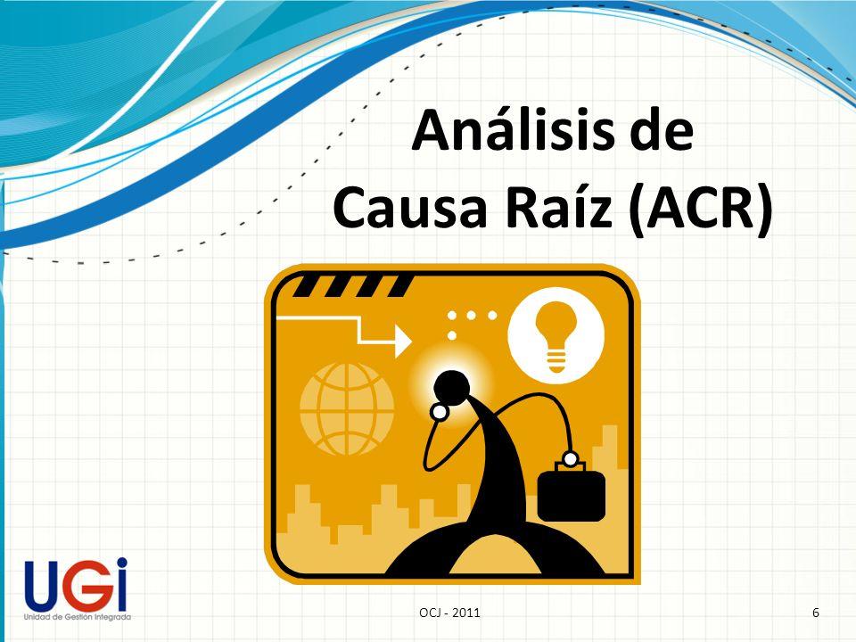 6OCJ - 2011 Análisis de Causa Raíz (ACR)