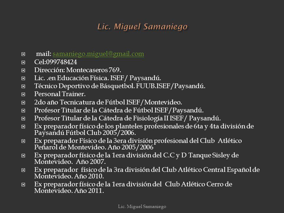mail: samaniego.miguel@gmail.comsamaniego.miguel@gmail.com Cel:099748424 Dirección: Montecaseros 769.