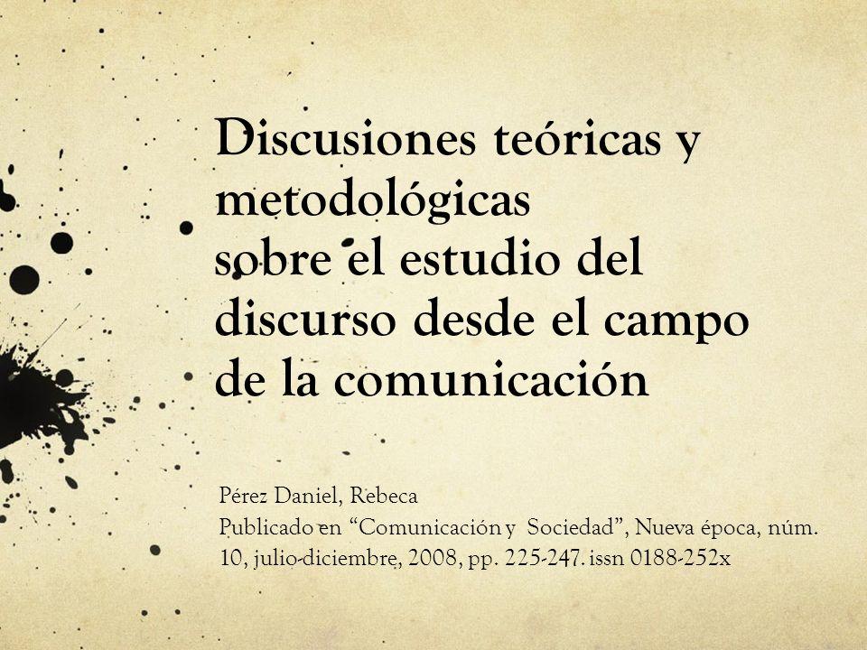 Enunciación o Pérez Daniel plantea el estudio de la comunicación humana pensándolo desde el plano de la enunciación.