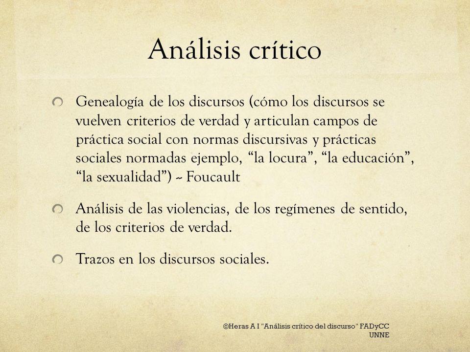 Análisis crítico del discurso En Latinoamérica tiende a ser un trabajo inter disciplinar, integrando fundamentalmente filosofía, semiótica y en algunas variantes historia.