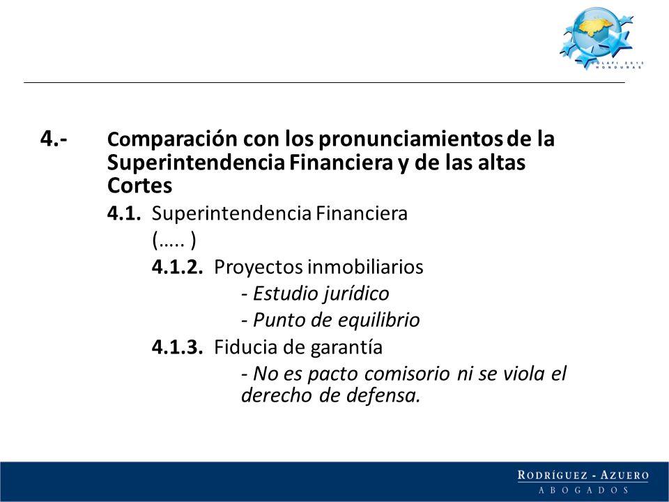4.- Co mparación con los pronunciamientos de la Superintendencia Financiera y de las altas Cortes 4.1. Superintendencia Financiera (….. ) 4.1.2. Proye
