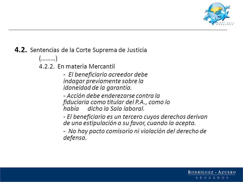4.2. Sentencias de la Corte Suprema de Justicia (………) 4.2.2. En materia Mercantil - El beneficiario acreedor debe indagar previamente sobre la idoneid