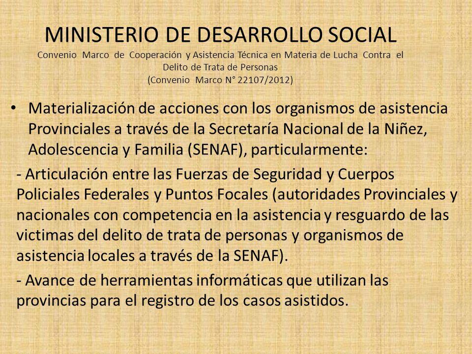 MINISTERIO DE DESARROLLO SOCIAL Convenio Marco de Cooperación y Asistencia Técnica en Materia de Lucha Contra el Delito de Trata de Personas (Convenio