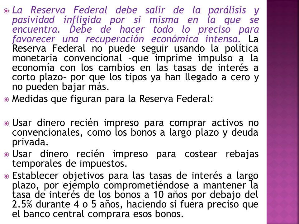 La Reserva Federal debe salir de la parálisis y pasividad infligida por si misma en la que se encuentra. Debe de hacer todo lo preciso para favorecer