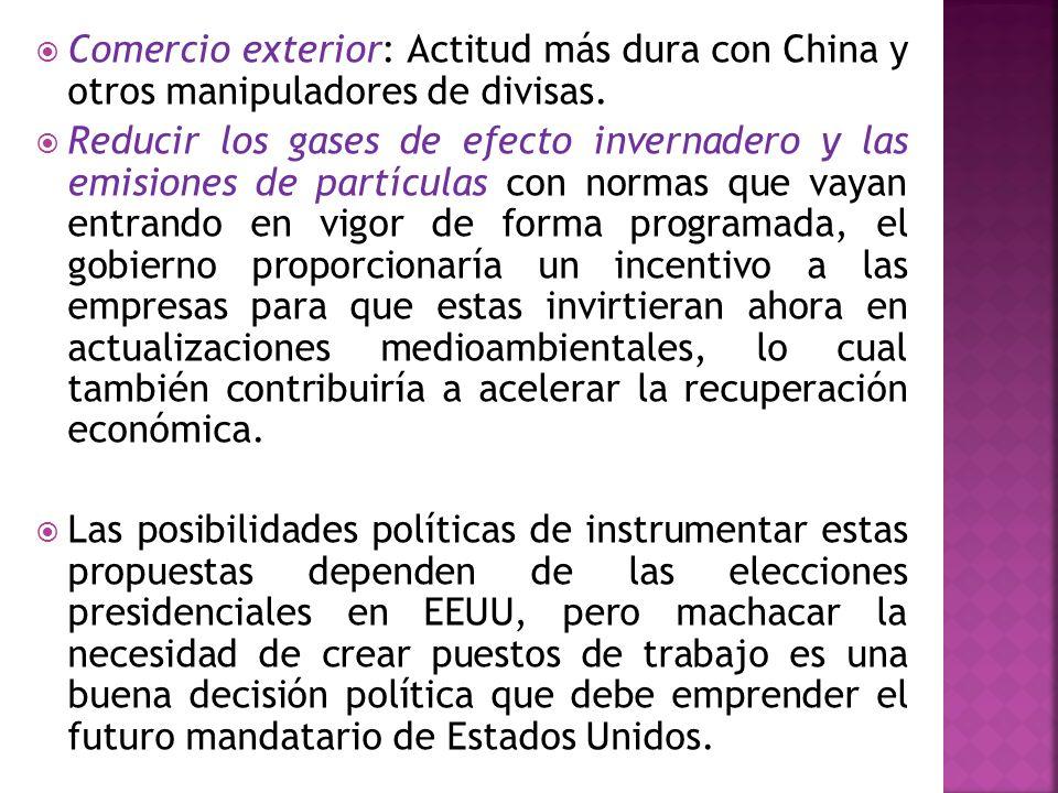 Comercio exterior: Actitud más dura con China y otros manipuladores de divisas. Reducir los gases de efecto invernadero y las emisiones de partículas